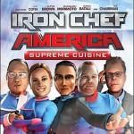 Iron Chef America... Fuck Yeah!